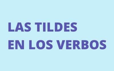 Las tildes en los verbos